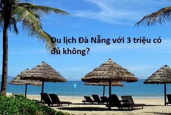 Du lịch Đà Nẵng hết khoảng bao nhiêu tiền? Cần bao nhiêu tiền đi du lịch Đà Nẵng tự túc?