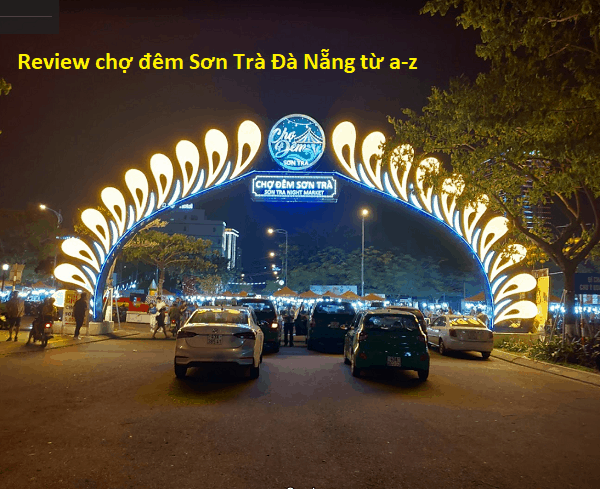 Review chợ đêm Sơn Trà Đà Nẵng chi tiết. Chợ đêm Sơn Trà ở đâu, địa chỉ, giá vé, giờ mở cửa