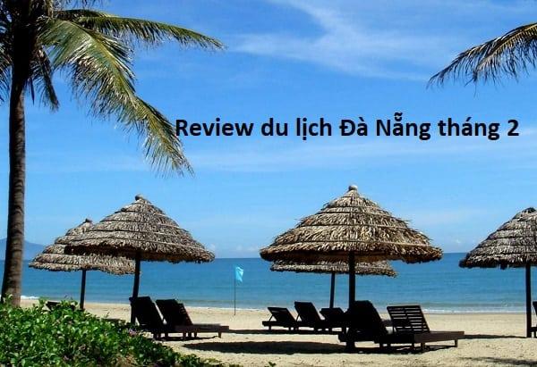 Kinh nghiệm du lịch Đà Nẵng tháng 2. Có nên du lịch Đà Nẵng tháng 2 hay không?
