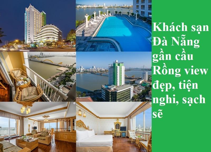 Khách sạn gần cầu Rồng Đà Nẵng view đẹp, tiện nghi, sạch sẽ. Gần cầu Rồng Đà Nẵng có khách sạn nào đẹp, tiện nghi?
