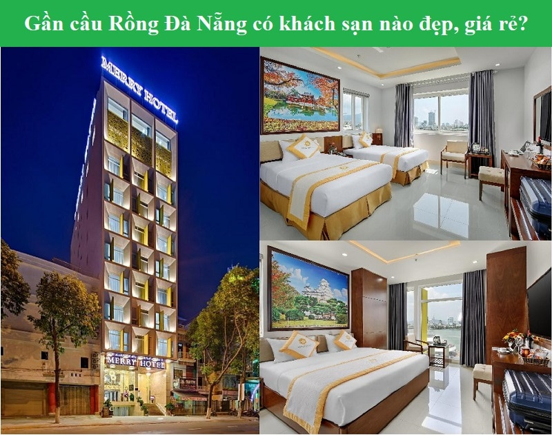 Khách sạn ở Đà Nẵng gần cầu Rồng sạch sẽ, tiện nghi. Nên ở khách sạn nào gần cầu Rồng, Đà Nẵng?