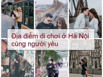 Các địa điểm đi chơi ở Hà Nội với người yêu lãng mạn nhất