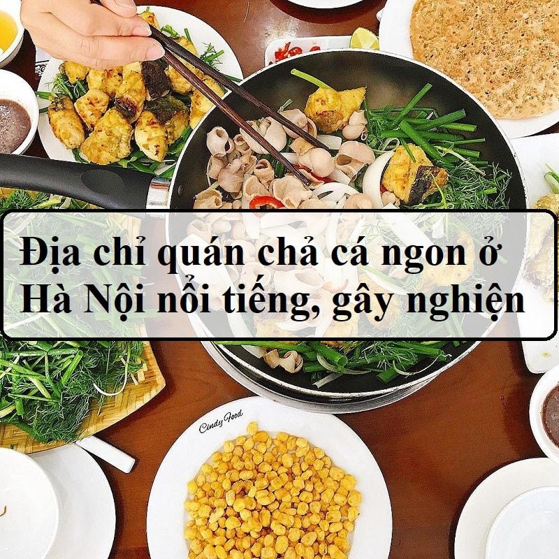 Quán chả cá ngon ở Hà Nội nổi tiếng, gây nghiện