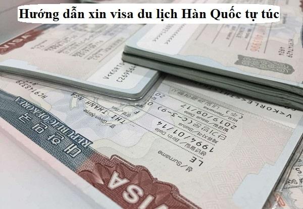 Hướng dẫn cách xin visa du lịch Hàn Quốc tự túc. Xin visa du lịch Hàn Quốc như thế nào?