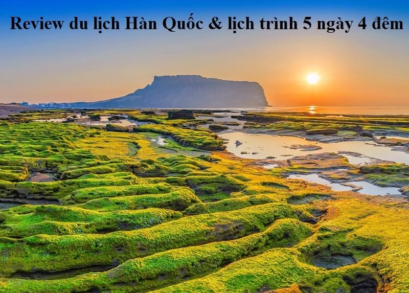 Hướng dẫn, review du lịch Hàn Quốc. Địa điểm du lịch Hàn Quốc đẹp, nổi tiếng. Đảo Jeju