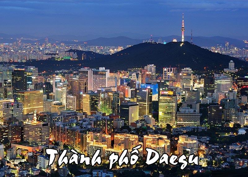 Kinh nghiệm du lịch Daegu Hàn Quốc tự túc. Địa điểm du lịch nổi tiếng ở Hàn Quốc