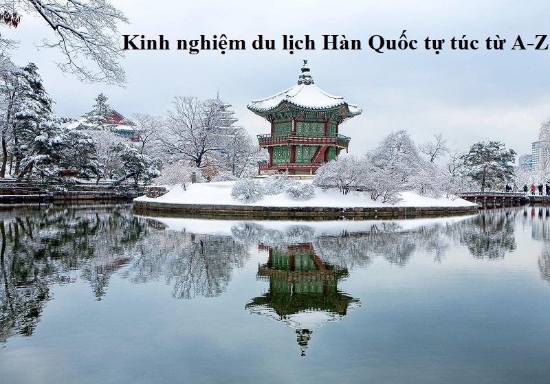 Kinh nghiệm du lịch Hàn Quốc tự túc, tiết kiệm. Du lịch Hàn Quốc mùa nào, tháng mấy đẹp nhất?