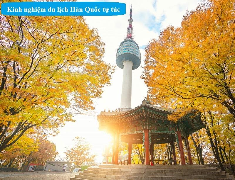 Kinh nghiệm du lịch Hàn Quốc tự túc, giá rẻ. Hướng dẫn, bí quyết du lịch Hàn Quốc