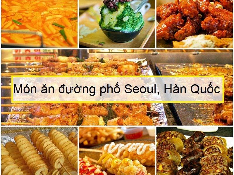Top 10 món ăn đường phố Seoul, Hàn Quốc ngon nhất