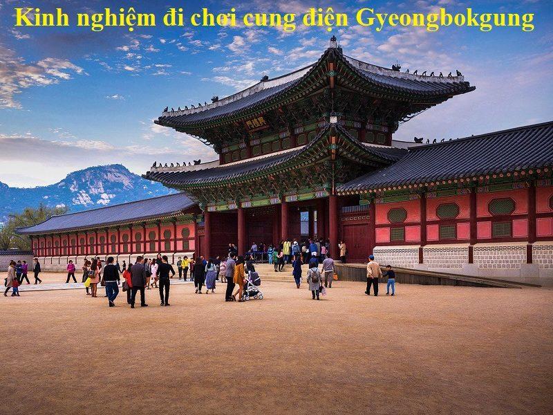 Cung điện Gyeongbokgung có gì chơi, giá vé, giờ mở cửa. Kinh nghiệm tham quan cung điện Gyeongbokgung