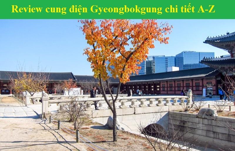 Cung điện Gyeongbokgung ở đâu, giá vé, giờ mở cửa. Review, kinh nghiệm đi chơi cung điện Gyeongbokgung
