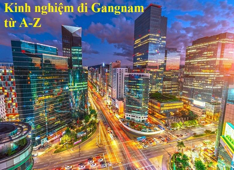 Hướng dẫn đi khu Gangnam Seoul Hàn Quốc. Chơi gì ở Gangnam Hàn Quốc?