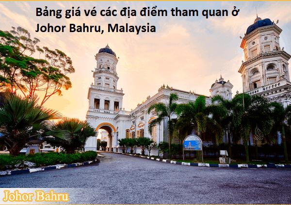 Bảng giá vé các địa điểm tham quan ở Johor Bahru, Malaysia