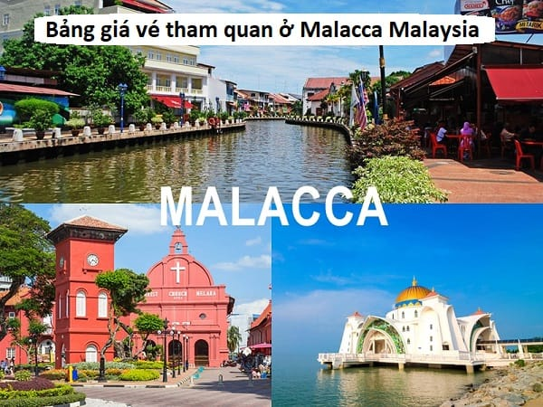 Bảng giá vé các địa điểm tham quan ở Malacca Malaysisa