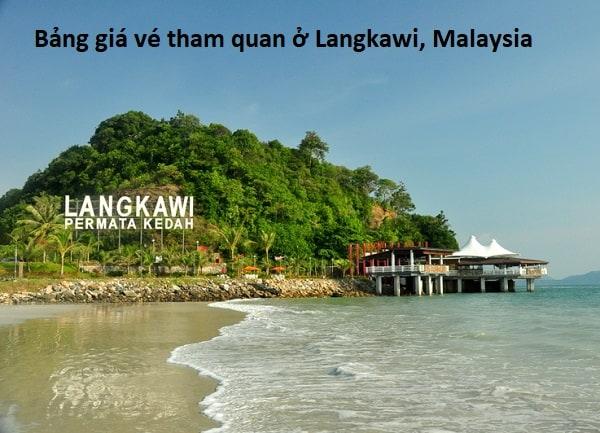 Bảng giá vé tham quan ở Langkawi, Malaysia chi tiết