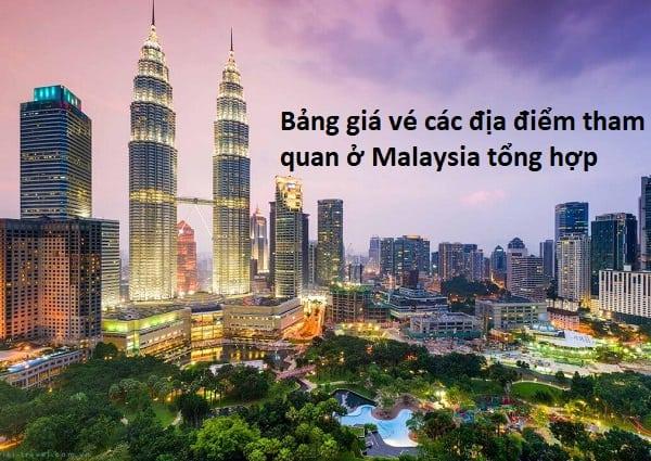 Bảng giá vé tham quan toàn Malaysia chi tiết, tổng hợp