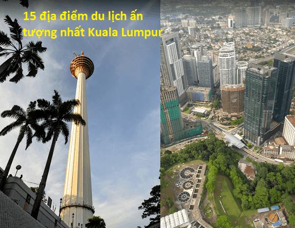 Địa điểm du lịch ở Kuala Lumpur ngắm cảnh siêu đẹp. Nên đi đâu chơi ở Kuala Lumpur? KL Tower