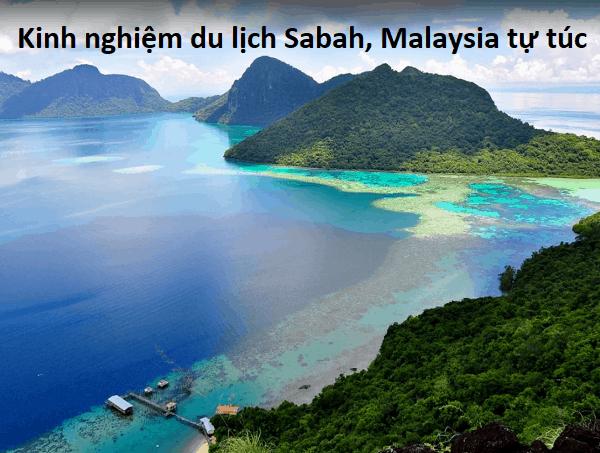 Kinh nghiệm du lịch Sabah tự túc, giá rẻ. Hướng dẫn du lịch Sabah chi tiết