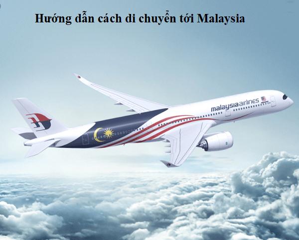 Hướng dẫn du lịch Malaysia. Phương tiện di chuyển, giá vé máy bay đi Malaysia từ Hà Nội, TP Hồ Chí Minh