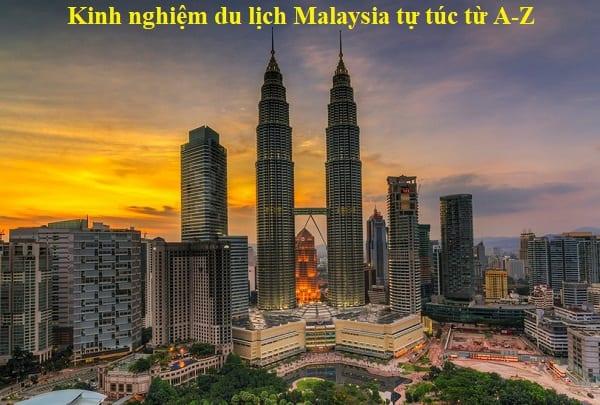 Kinh nghiệm du lịch Malaysia tự túc, giá rẻ. Hướng dẫn tour du lịch Malaysia chi tiết