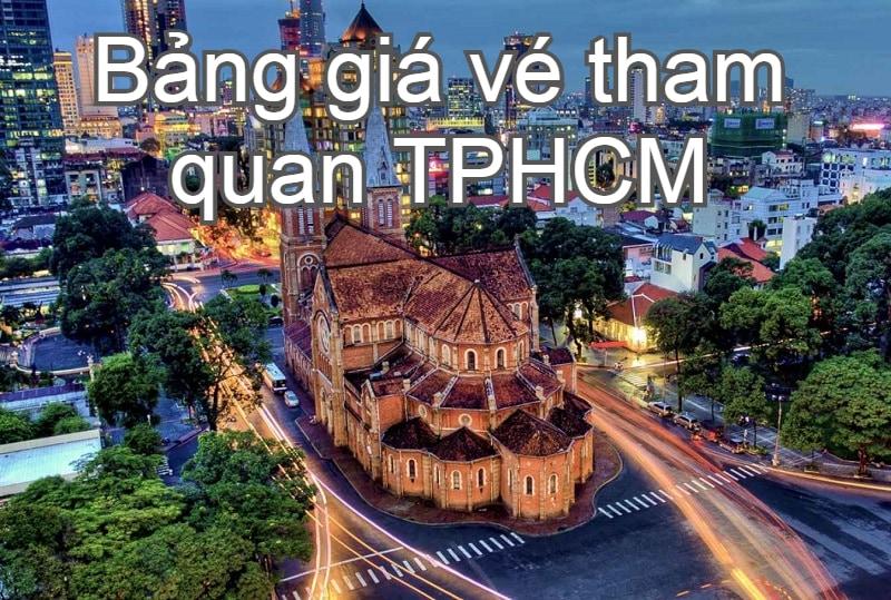 Bảng giá vé các địa điểm tham quan ở TPHCM, Sài Gòn