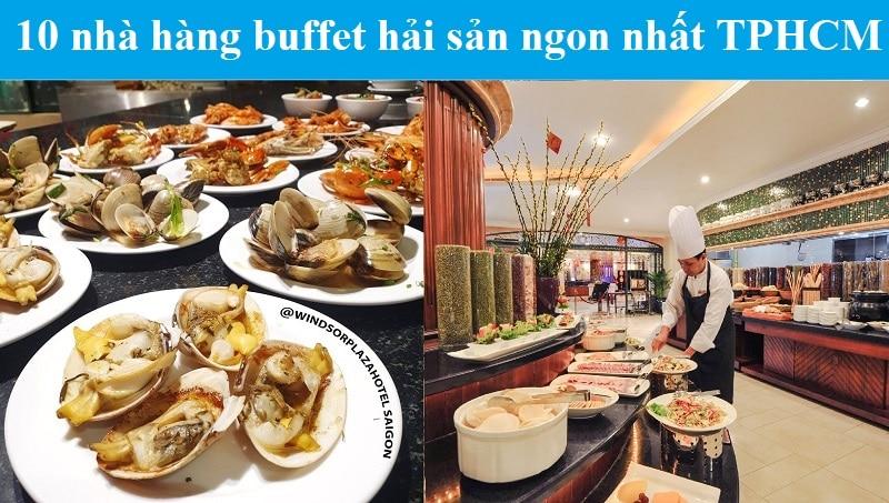 Nhà hàng buffet hải sản ngon ở Sài Gòn nổi tiếng. Ăn buffet hải sản ở đâu ngon TPHCM
