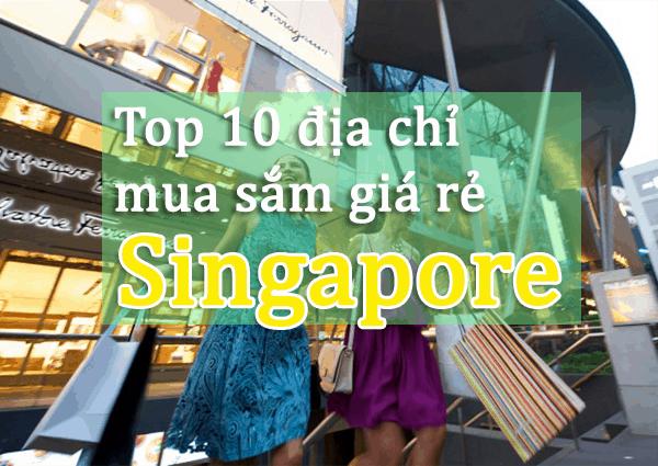 Những địa chỉ mua sắm giá rẻ ở Singapore