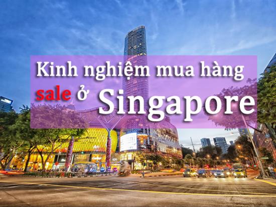 Kinh nghiệm mua hàng sale ở Singapore, mua ở đâu, mua khi nào?