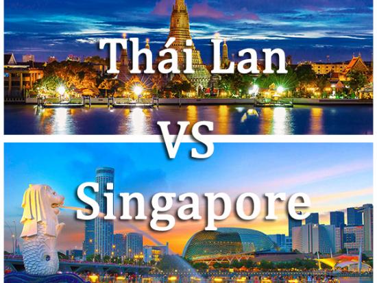 Nên đi Singapore hay Thái Lan, nơi nào tốt hơn?