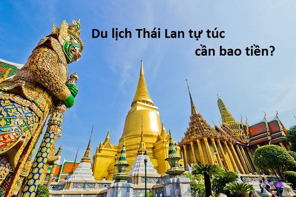 Chi phí đi du lịch Thái Lan tự túc. Du lịch Thái Lan cần bao nhiêu tiền?