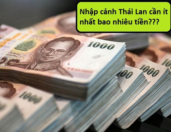 Nhập cảnh Thái Lan cần mang ít nhất bao nhiêu tiền? Thủ tục nhập cảnh Thái Lan