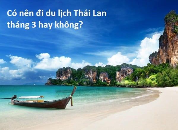 Du lịch Thái Lan tháng 3 nên đi đâu chơi, tham quan? Kinh nghiệm du lịch Thái Lan tháng 3