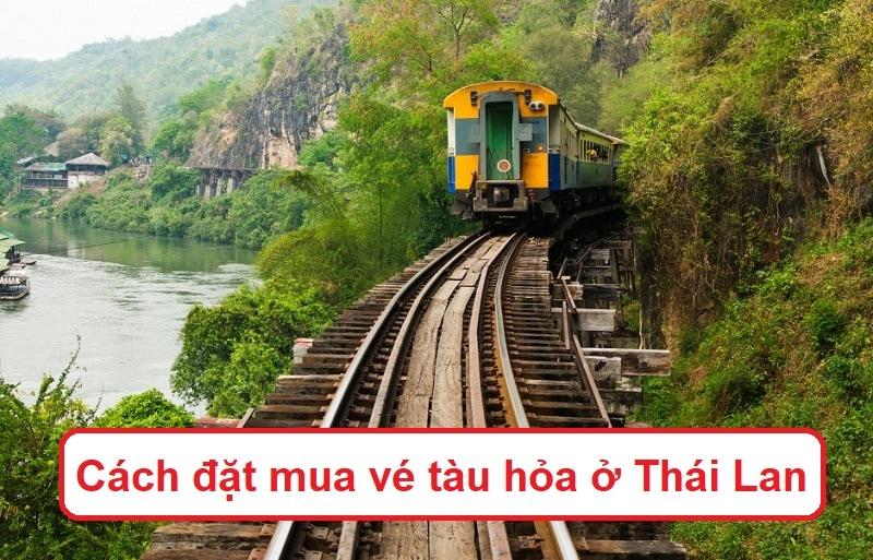 Hướng dẫn đặt mua vé tàu hỏa ở Thái Lan, mua vé tàu hỏa Thái Lan ở đâu?
